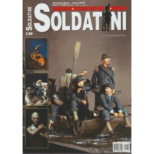 Soldatini - bimestrale n. 129 Marzo 2018 - Tecniche, collezionismo, storia