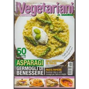 Vegetariani in Cucina - bimestrale pocket n. 77 aprile 2018 - 50 ricette