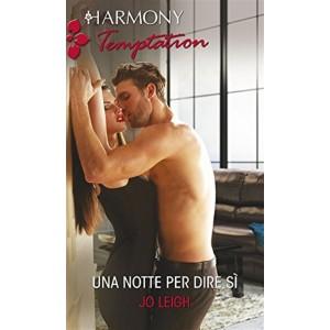Harmony Temptation vol. 369 - Una notte per dire sì Jo Leigh
