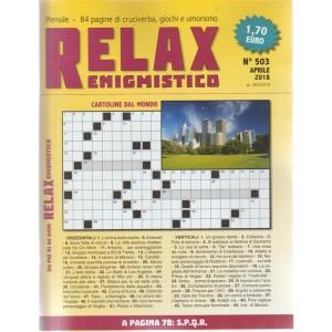 Relax - Enigmistico n. 503 - mensile - 28 marzo 2018