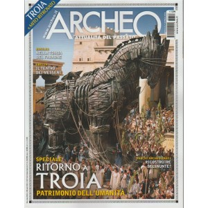 Archeo - mensile n. 398 Aprile 2018 Troia il mito ritrovato