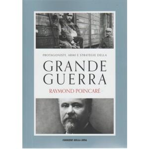 Protagonisti, armi e strategie della grande guerra. Raymond Poincarè vol. 9  - Pubblicazione settimanale