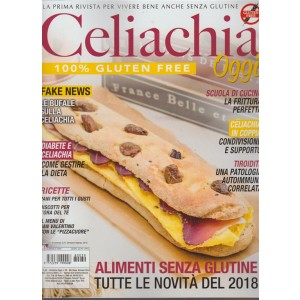 Celiachia Oggi - bimestrale n. 39 - Gennaio 2018 100% gluten free