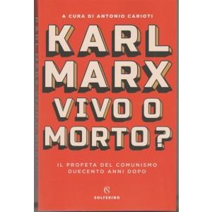 Karl Marx vivo o morto? a cura di Antonio Carioti ed.Solferino