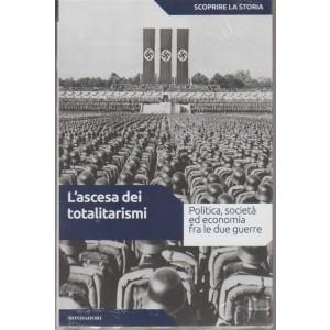 SCOPRIRE LA STORIA vol. 37 - L'ascesa dei totalitarismi - Mondadori