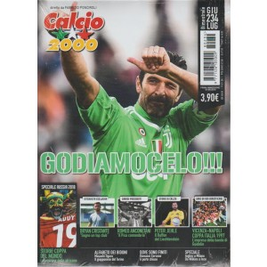 Calcio 2000 - bimestrale n. 234 Giugno 2018 Buffon!!! Godiamocelo
