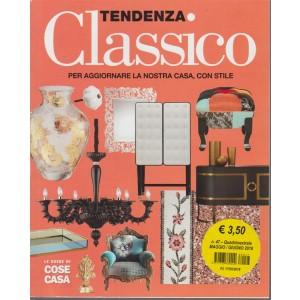 Guide Cose Di Casa - Tendenza Classico n. 47 - quadrimestrale - maggio/giugno 2018
