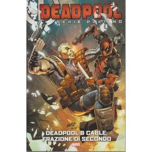 Deadpool -  Serie Platino n. 2 - settimanale - Deadpool & Cable: frazione di secondo