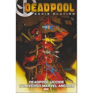 Deadpool - Serie Platino - n. 1 - Deadpool uccide l'universo Marvel ancora - settimanale