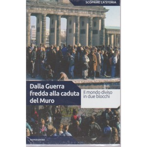 Scoprire La Storia - Dalla Guerra Fredda alla caduta del Muro.