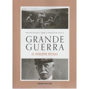 Protagonisti, armi e strategie della grande guerra . H. Philippe Petain volume 13 - pubblicazione settimanale