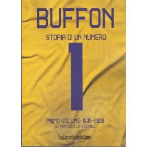 Buffon Storia Di Un numero 1 - Primo volume : 1995 - 2006 extra : Gigi e la nazionale - pubblicazione bimestrale -