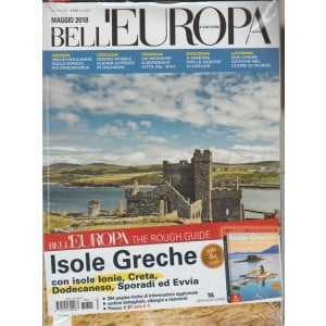 Bell'Europa e dintorni - mensile n. 301 Maggio 2018 + Rough Guides: Isole Greche