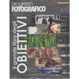 Progresso Fotografic serie Oro vol.43 - Il grande libro degli Obiettivi