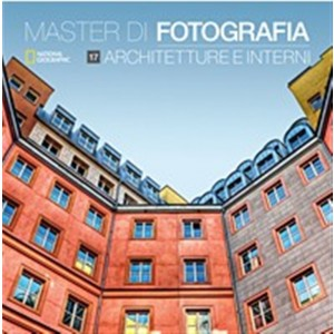 Master di Fotografia - vol. 17 Architetture e Interni by Natiola Geographic