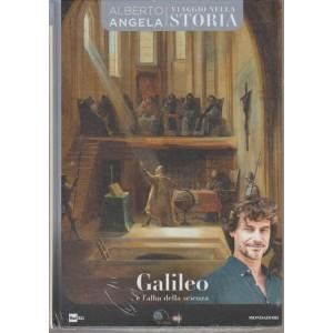 Viaggio Nella Storia - Galileo e l'alba della scienza di Alberto Angela n. 23 - 19/6/2018