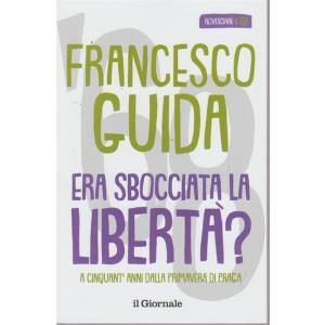 Francesco Guida. Rovesciare il 68 - volume 5 - Era sbocciata la libertà?
