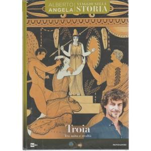 Viaggio Nella Storia -  Alberto Angela - n. 24 - 26/6/2018 - settimanale - Troia
