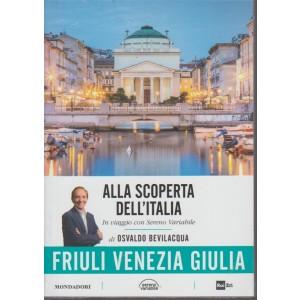 Alla Scoperta Dell'italia - Vol. 14 - Friuli Venezia  Giulia - 26/6/2018 - settimanale