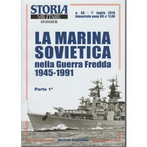 Storia militare dossier - n. 38 - 1° luglio 2018 - bimestrale -