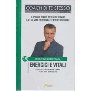 Coach Di Te Stesso - Energici E Vitali - n. 15 - Produttività ed efficacia