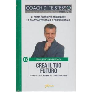Coach Di Te Stesso - Crea Il Tuo Futuro - n. 12 - Produttività ed efficacia