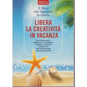 Libera la creatività in vacanza - n. 449 - luglio 2018 - Riza psicosomatica