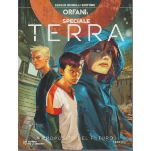 Orfani: speciale terra - n. 55 - luglio 2018 - mensile - 128 pagine tutto a colori