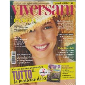 Viversani E Belli + tutto su...la medicina dolce - n. 29 - settimanale - 13/7/2018 - 2 giornali