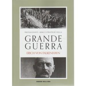 Protagonisti, armi e strategie della Grande Guerra. Erich Von Falkenhayn - settimanale - volume 20 -