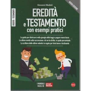 Le Guide Di Leggi Illustrate - Eredità e testamento  con esempi pratici - n. 7 - trimestrale - agosto - ottobre 2018