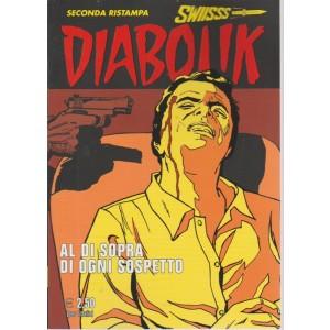 Diabolik Swiisss - Ii Ristampa - Al di sopra di ogni sospetto - n. 290 - mensile - 20/7/2018