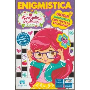 Enigmistica di Fragolina Dolcecuore - bimestrale n. 3 Luglio 2018