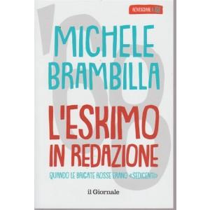 Il Giornale Compieghe - volume 4 - rovesciare il '68 - Michele Brambilla - L'eskimo in redazione.
