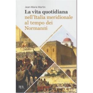 La vita quotidiana nell'Italia meridionale al tempo dei Normanni -  n. 30 - settimanale