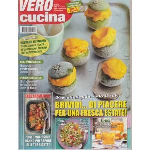 Vero Cucina - n. 7/8 - mensile - luglio - agosto 2018