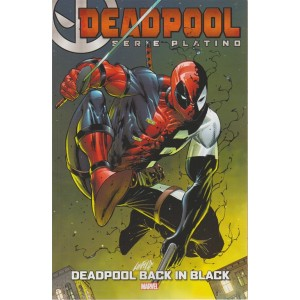 Deadpool - serie platino - Deadpool back in black - n. 10 - 2018