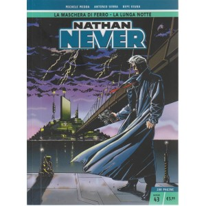 Nathan Never - n. 43 - settimanale - La maschera di ferro - La lunga notte - 208 pagine