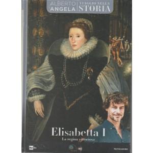 Viaggio nella storia - Alberto Angela - Elisabetta I - n. 29 - settimanale - 01/8/2018