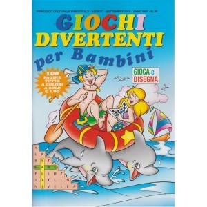 Giochi divertenti per bambini - n. 85 - bimestrale - agosto - settembre 2018  - 100 pagine tutte a colori