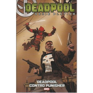 Deadpool serie platino - n. 12 - settimanale - Deadpool contro Punisher
