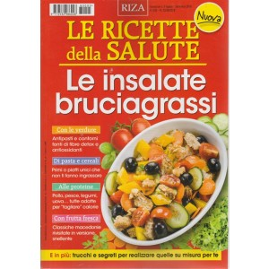Le Ricette della salute. Le insalate bruciagrassi - n. 5 - bimestrale - agosto/settembre 2018
