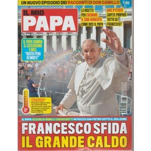 Il mio papa -n. 33 - 8 agosto 2018 - settimanale