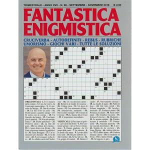 Fantastica Enigmistica - n. 69 - trimestrale - settembre - novembre 2018