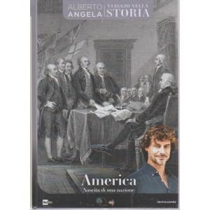 Viaggio nella storia - America. Nascita di una nazione - Alberto Angela - n. 31 - 14/8/2018 - settimanale