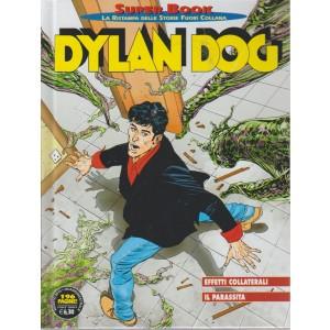 Dylan Dog Super Book - Effetti Collaterali - Il parassita - n. 75 - agosto 2018 - quadrimestrale - 126 pagine! - cartonato