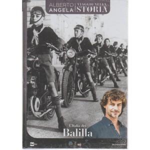 Viaggio Nella Storia - L'italia Dei Balilla - n. 32 - 21/8/2018 - settimanale - Alberto Angela