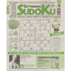 Settimana sudoku - n. 681 - settimanale - 31 agosto 2018- tutti i venerdì in edicola