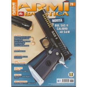 Armi E Balistica - n. 79 - bimestrale - settembre 2018 -