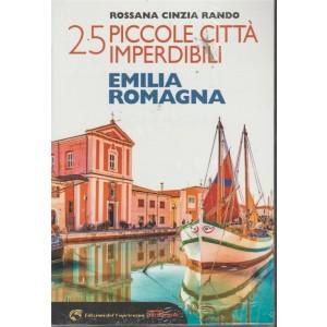 25 Piccole Citta imperdibili - Emilia - Romagna di Rossana Cinzia Rando -